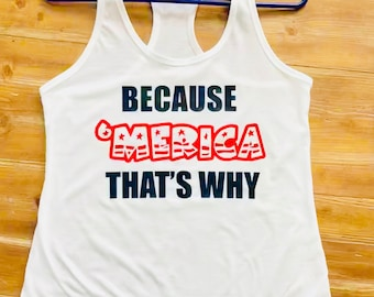 Women's 4th of July Tank, Patriotic, Red-White & Blue (Because 'Merica That's Why)