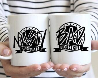 Bad Hombre Nasty Woman Coffee Mugs, Bad Homre Nasty Woman Mugs