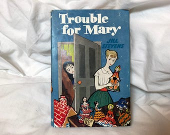 Vintage book Trouble for Mary Jill Stevens 1960