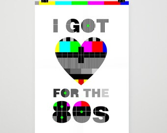 I Got Love for the 80's – Poster – memorabilia, song lyrics, 80s love, Irish, Ireland, TV, dance, technicolour