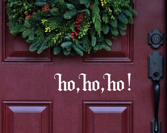 Ho, Ho, Ho!  CHRISTMAS Door Decal, Holiday Decal, Vinyl Wall Art,  Custom Vinyl Lettering