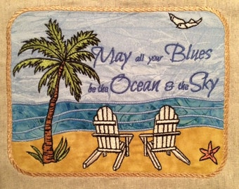May all your blues be the Ocean and the Sky 6x10 (Background Applique)