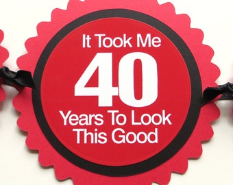 40th Birthday Banner - It Took Me 40 Years to Look This Good - Red, Black, White or Your Colors