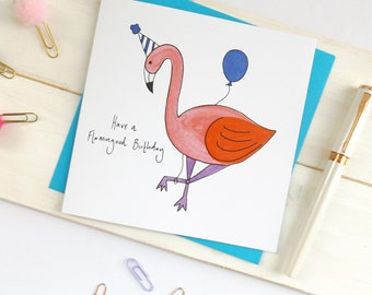 Flamingo birthday card. Funny Birthday card. 'Have a flamingood birthday' Flamingo pun card. Flamingo card. Funny flamingo card.