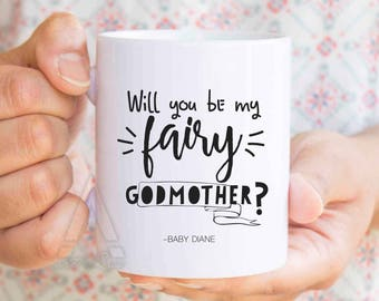 "Mothers day Personalized Godmother gift, mom mug ""Will you be my fairy godmother?"" mothers day gifts daughter, gifts for godmother MU562"
