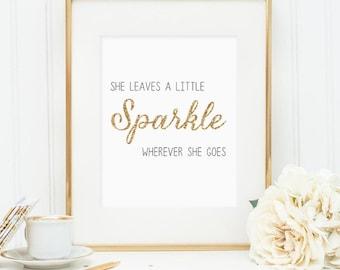 She leaves a little sparkle wherever she goes print, wall art print, girls room art print, Sparkle art print for nursery, gold glitter