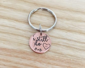 I still do Penny - Anniversary Penny Keychain - Penny Keychain - Hand stamped Penny - Penny anniversary date - Wedding date gift