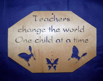 TEACHERS CHANGE The WORLD With Butterflies Scroll Saw Plaque