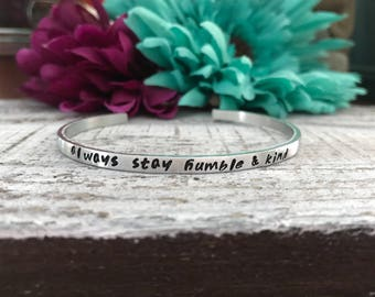 Always stay humble & kind skinny silver cuff bracelet--kindness--inspirational jewelry--birthday gift--friend gift--religious jewelry--daily