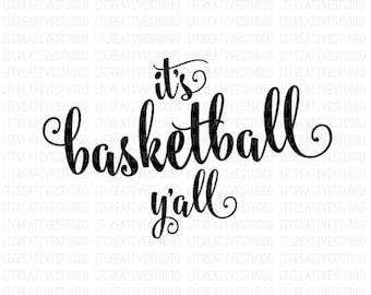 It's Basketball Y'all SVG, Basketball SVG, Basketball Quotes SVG, Svg Files, Cricut Files, Silhouette Files