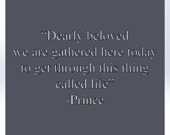 Dearly beloved... Prince