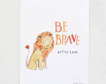 Jungle nursery art, lion wall decor, Be Brave Little One , Giclée Print, Kit Chase Artwork, 5x7, 8x10, 11x14