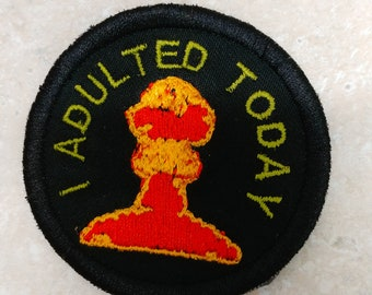 I ADULTED TODAY adult merit badge