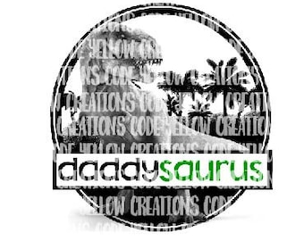 Daddy T-Rex, Daddysaurus Sublimation and Laser print