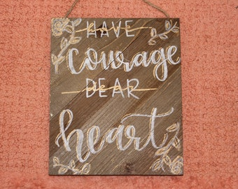 Have Courage Dear Heart