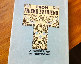 From Friend to Friend: A Partnership in Friendship- antique, 1916, The Good Cheer Books