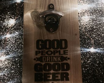 Good people drink good beer engraved wooden wall bottle opener wall decor