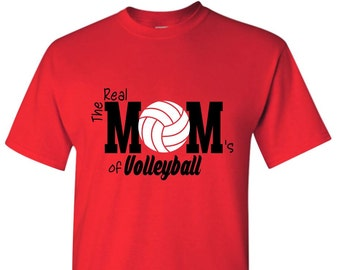 Volleyball Mom Shirt /The Real Mom's of Volleyball