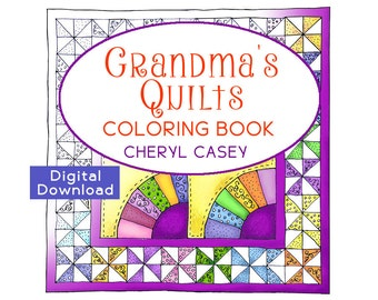 Adult Coloring BOOK - Grandma's Quilts - Digital Download, Printable, Multi Page, Cheryl Casey Art