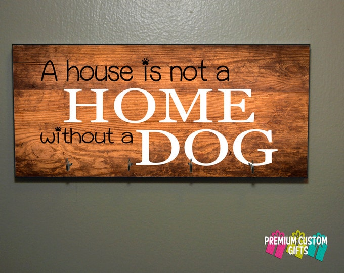 A House Is Not A Home Without A Dog Quote Key Hanger or Pet Leash Hanger With Wooden Look Background - Pet Leash or Key Hanger Design #KH198