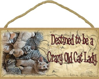 """Destined To Be a Crazy Old CAT Lady Funny 5"""" x 10"""" Kitty Cats Pet Kittens SIGN Wall Plaque"""