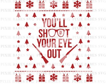 A Christmas Story SVG, You'll Shoot Your Eye Out svg, Holiday SVG, Christmas svg, Red Rider, Home Alone Quote svg, Cricut svg, Silhouette