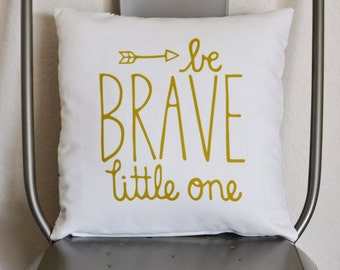 Be Brave Little One gold and aztec.  16x16 double sided pillow case.  MADE TO ORDER pillowcase. Nursery/home decor pillow.