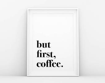 But First Coffee Print - Coffee Wall Art - Motivation Print - Affiche Scandinave - Minimalistic Wall Art - Digital Art - Scandinavian Poster