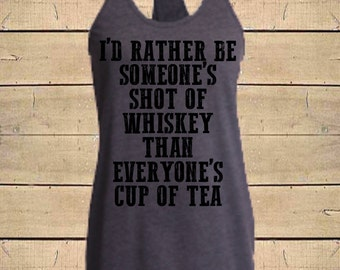 Country Shirts, Rather Be Someone's Shot Of Whiskey, Southern Tanks, Whiskey Shirt, Womens (Fitted Style) Soft Blend Racerback Tank Top