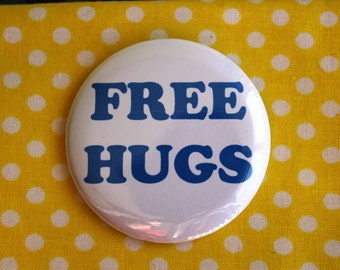 Free Hugs - 2.25 inch pinback button badge or magnet