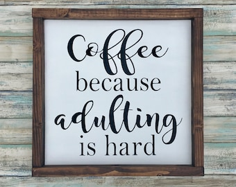 Coffee Sign, Coffee Quotes Funny, Coffee Gifts, Kitchen Decor, Coffee Bar Sign, Coffee Kitchen Sign, Coffee Lover Gift, Coffee Adulting