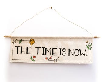 Mini Canvas Banner - The Time is Now