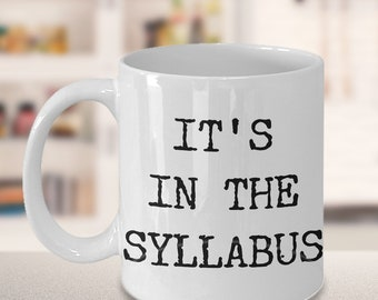 College Professor Gift Professor Coffee Mug - It's in the Syllabus Mug Funny Ceramic Coffee Cup Professor Gift Psychology