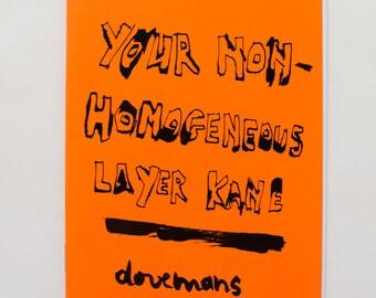 Art Zine: Your Non-Homogeneous Layer Kane