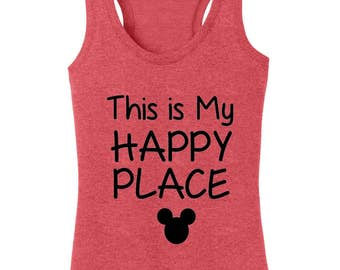 This is My Happy Place Mickey mouse tank Disney world land shirt ladies woman plus misses tank top racerback run Disney workout tank