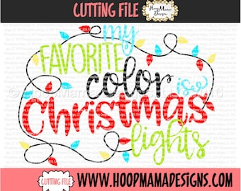 My Favorite Color Is Christmas Lights SVG DXF eps and png Files for Cutting Machines Cameo or Cricut