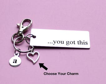 Personalized Motivational Key Chain You Got This Stainless Steel Customized with Your Charm & Initial - K614