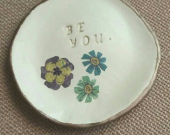 Jewelry Dish, Ring Dish, Clay Dish, Catchall, Coin Tray, Organizer, Unique Gift, Hand Painted, Inspirational, Be You, Quote