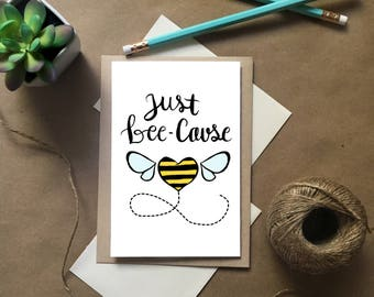 Just Because Card, Just Because Note Card, Bee Card, Just Bee-Cause Card, Bee Stationery, Bumble bee card, Bee Note Card, Handmade Bee Card