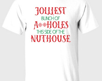 Jolliest Bunch.. this side of the nuthouse shirt, funny Christmas shirt, Christmas Vacation shirt, Clark Griswold Quote shirt
