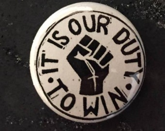 Its our Duty To Win 1-inch button