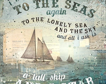 To The Seas Again - nautical art print in 3 sizes - inspirational nautical typographic word art