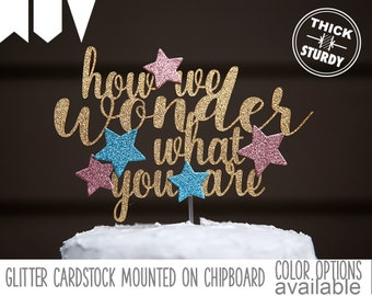 how we wonder what you are cake topper, gender reveal cake topper, twinkle twinkle little star, Glitter party decorations, cursive topper