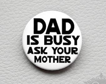 mignon comme un bouton de «papa est occupé (e)-demandez à votre mère»