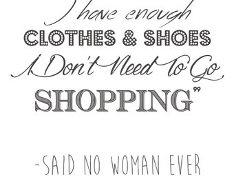 Clothes and Shoes Quote Digital Print