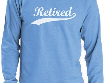 Retired - Cool Retirement Gift Idea Long Sleeve T-Shirt