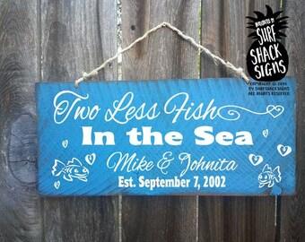 Personalized Beach Sign, Two Less Fish In The Sea Sign, coastal Decor, coastal Sign, Beach Wedding, Anniversary Gift, beach decor, 63