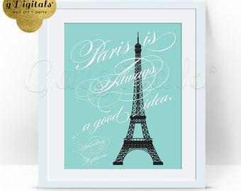 Paris is always a good idea Audrey Hepburn Quote print, wall art, decor, party favors, signs, 8x10 {Blue}
