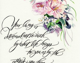 you living is determined no so much by what life....watercolor calligraphy print