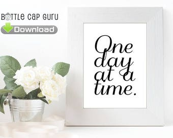 """Printable Sign """"One Day at a Time"""" Entryway Decor Life Quote Art Typography Home Office Inspirational Minimalist Present Moment JPG Download"""